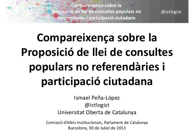 @ictlogist Compareixençasobrela Proposiciódelleideconsultespopularsno referendàriesiparticipacióciutadana Comp...