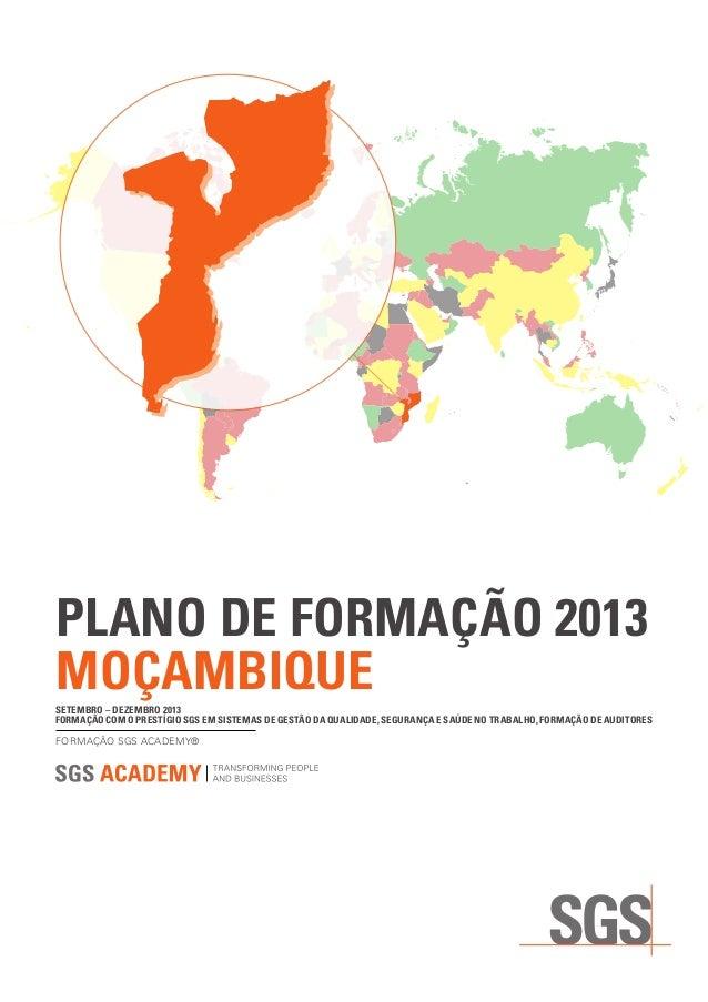 PLANO DE FORMAÇÃO 2013 MOÇAMBIQUE FORMAÇÃO SGS ACADEMY® SETEMBRO – DEZEMBRO 2013 FORMAÇÃO COM O PRESTÍGIO SGS EM SISTEMAS ...