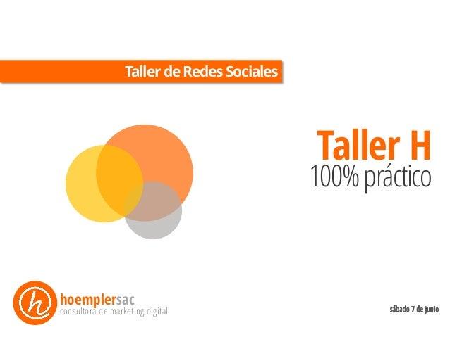 TallerdeRedesSociales hoemplersac consultora de marketing digital Taller H 100%práctico