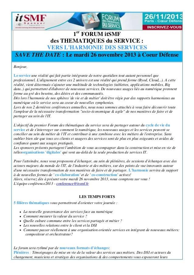 1er FORUM itSMF des THEMATIQUES du SERVICE : VERS L'HARMONIE DES SERVICES SAVE THE DATE : Le mardi 26 novembre 2013 à Coeu...