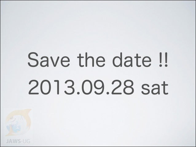 Save the date !! 2013.09.28 sat