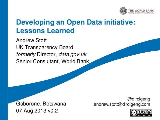 Developing an Open Data initiative: Lessons Learned Andrew Stott UK Transparency Board formerly Director, data.gov.uk Seni...