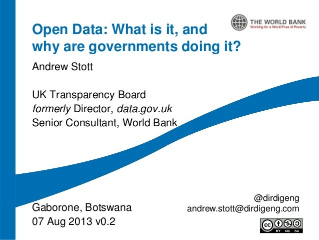 Open Data: What is it, and why are governments doing it? Andrew Stott UK Transparency Board formerly Director, data.gov.uk...