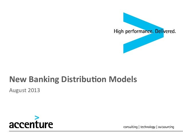 New	   Banking	   Distribu1on	   Models	    August	   2013
