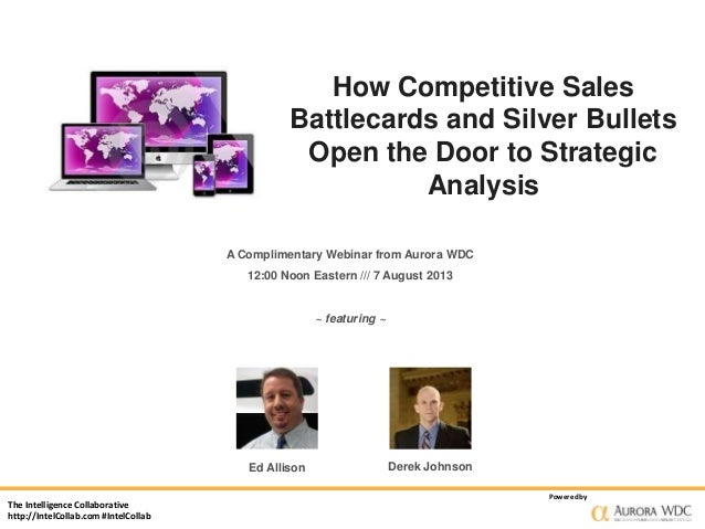 The Intelligence Collaborative http://IntelCollab.com #IntelCollab Poweredby How Competitive Sales Battlecards and Silver ...