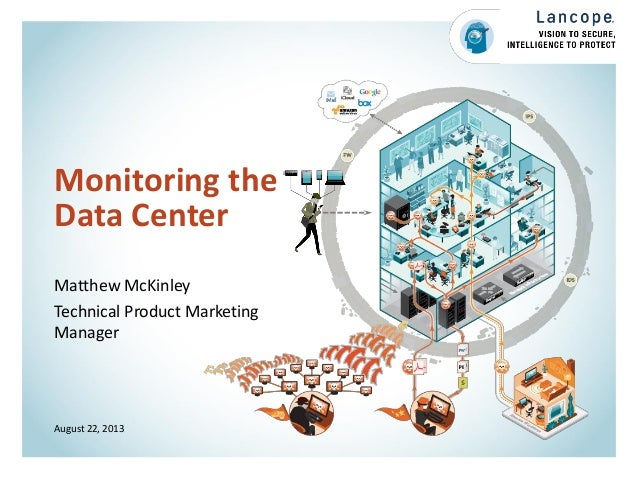 Monitoring the Data Center Matthew McKinley Technical Product Marketing Manager August 22, 2013