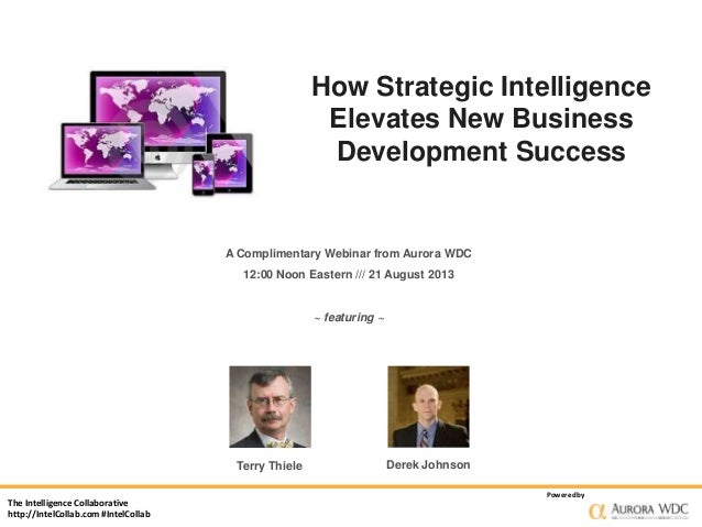 How Strategic Intelligence Elevates New Business Development Success  A Complimentary Webinar from Aurora WDC 12:00 Noon E...