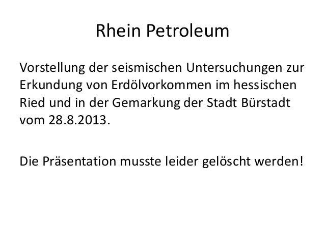 Rhein Petroleum Vorstellung der seismischen Untersuchungen zur Erkundung von Erdölvorkommen im hessischen Ried und in der ...