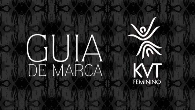 Instituto KVT Feminino | Guia de Marca