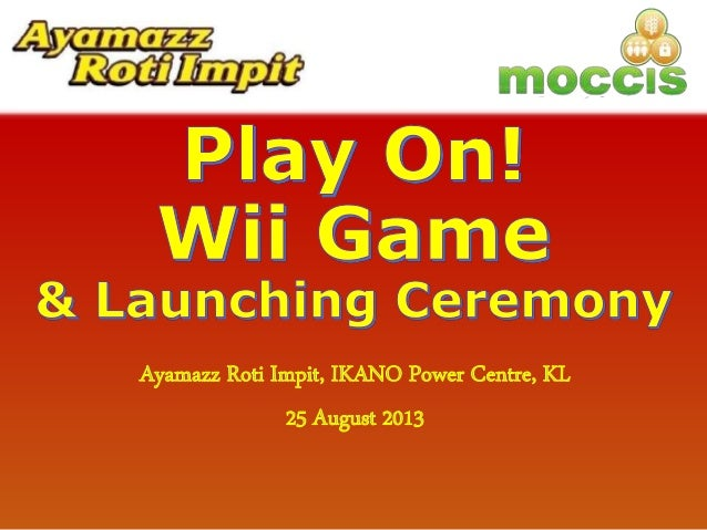 PlayOn! Wii Game & Launching Ceremony of Ayamazz IKANO