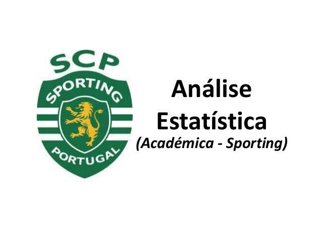 Análise Estatística (Académica - Sporting)