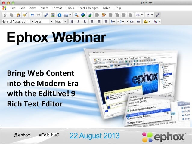 @ephox   #EditLive9   Ephox Webinar 22 August 2013 Bring  Web  Content   into  the  Modern  Era   with ...