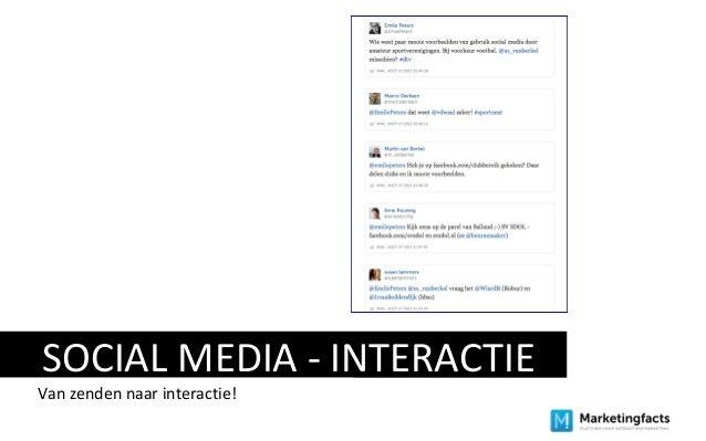 SOCIAL MEDIA - INTERACTIE Van zenden naar interactie!