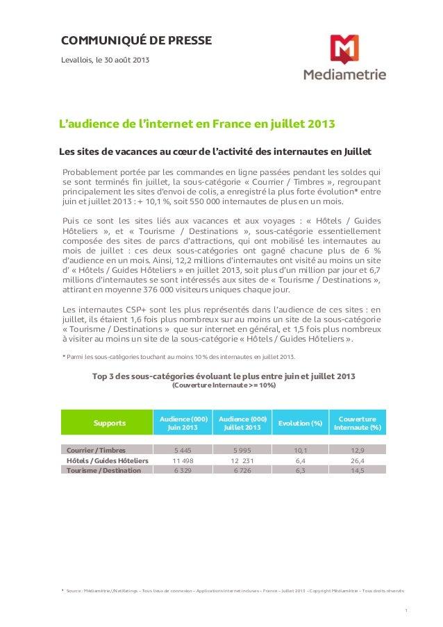 COMMUNIQUÉ DE PRESSE L'audience de l'internet en France en juillet 2013 Les sites de vacances au cœur de l'activité des in...