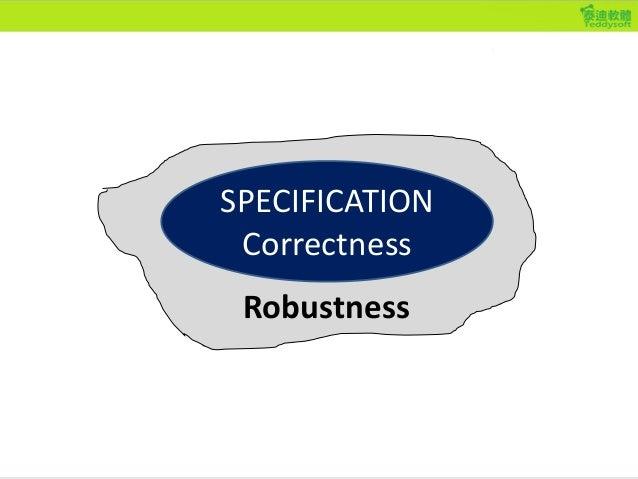 SPECIFICATION Correctness Robustness