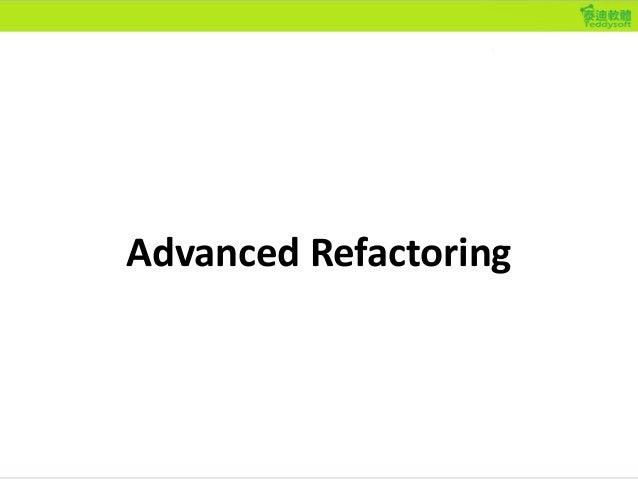 Advanced Refactoring