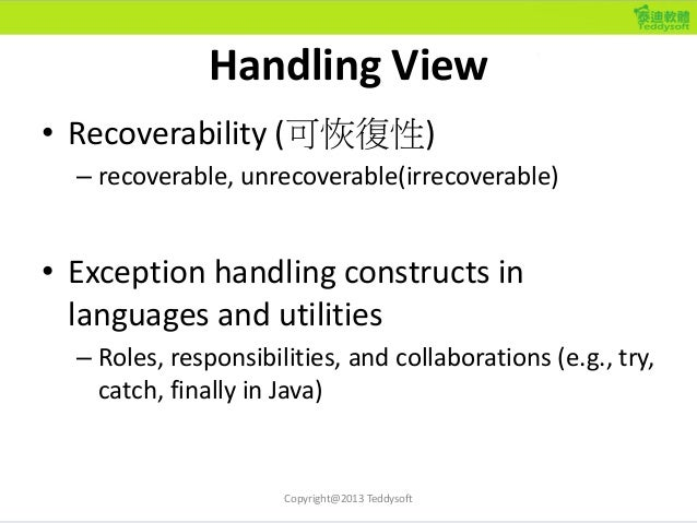 Handling View • Recoverability (可恢復性) – recoverable, unrecoverable(irrecoverable) • Exception handling constructs in langu...