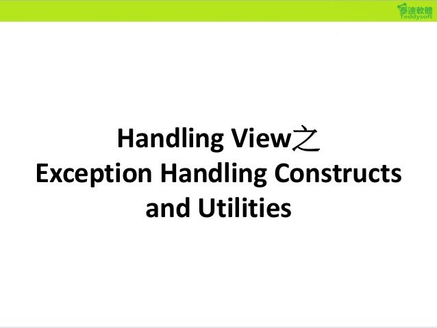 Handling View之 Exception Handling Constructs and Utilities
