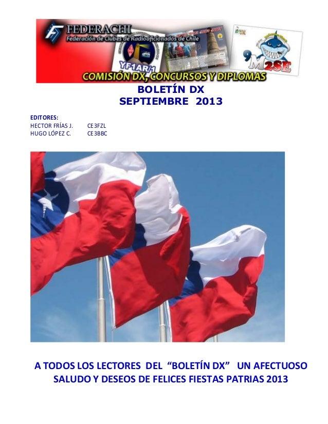 """BOLETÍN DX SEPTIEMBRE 2013 EDITORES: HECTOR FRÍAS J. CE3FZL HUGO LÓPEZ C. CE3BBC A TODOS LOS LECTORES DEL """"BOLETÍN DX"""" UN ..."""