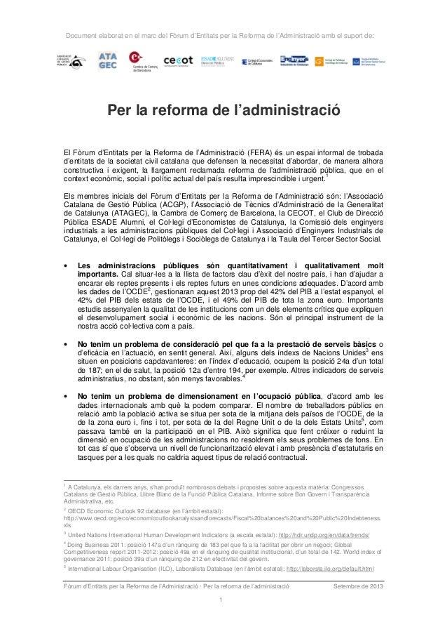 Document elaborat en el marc del Fòrum d'Entitats per la Reforma de l'Administració amb el suport de: Fòrum d'Entitats per...