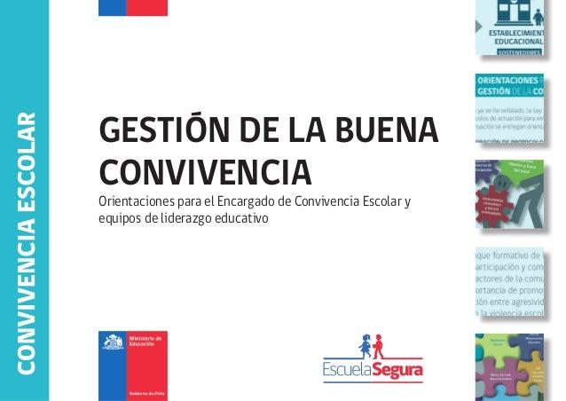 GESTIÓN DE LA BUENA CONVIVENCIA Orientaciones para el Encargado de Convivencia Escolar y equipos de liderazgo educativo