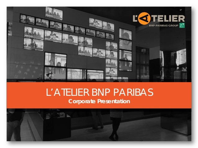 L'ATELIER BNP PARIBAS Corporate Presentation
