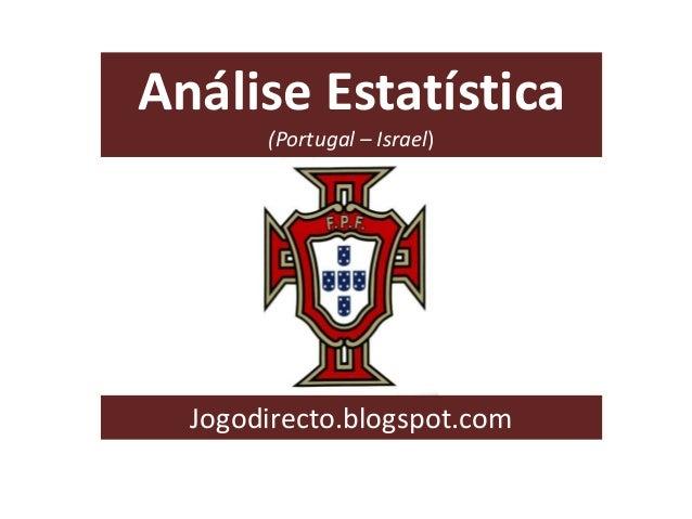 Análise Estatística (Portugal – Israel)  Jogodirecto.blogspot.com