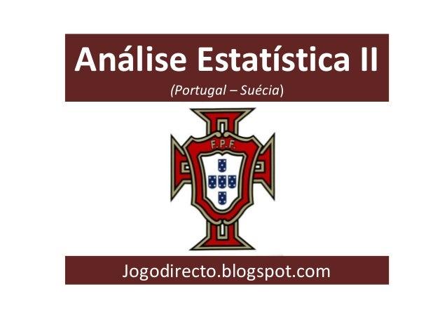 Análise Estatística II (Portugal – Suécia)  Jogodirecto.blogspot.com