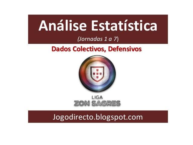 Análise Estatística (Jornadas 1 a 7)  Dados Colectivos, Defensivos  Jogodirecto.blogspot.com