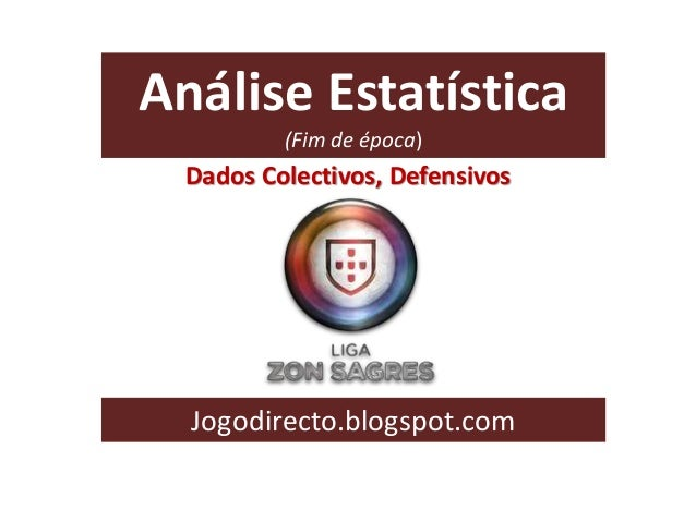 Análise Estatística (Fim de época) Jogodirecto.blogspot.com Dados Colectivos, Defensivos