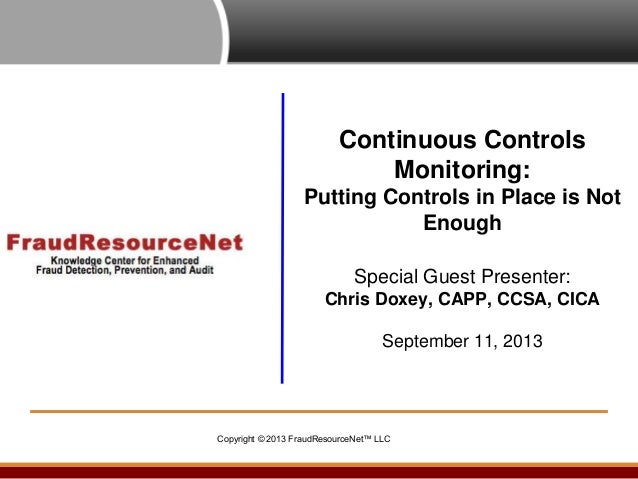 Continuous Controls Monitoring: Putting Controls in Place is Not Enough Special Guest Presenter: Chris Doxey, CAPP, CCSA, ...