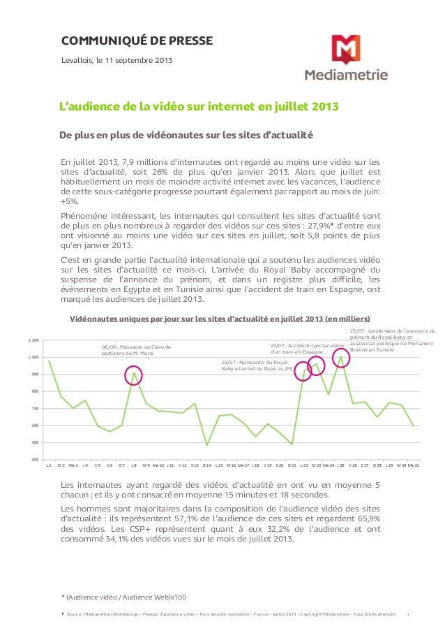 COMMUNIQUÉ DE PRESSE L'audience de la vidéo sur internet en juillet 2013 De plus en plus de vidéonautes sur les sites d'ac...