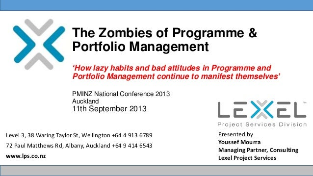 The Zombies of Programme & Portfolio Management 'How lazy habits and bad attitudes in Programme and Portfolio Management c...
