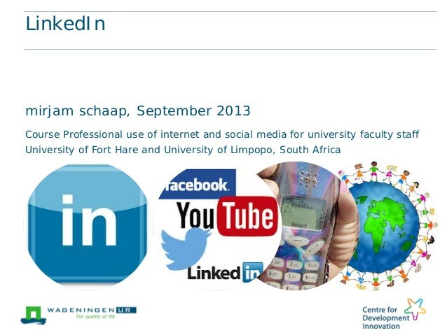 LinkedIn mirjam schaap, September 2013 Course Professional use of internet and social media for university faculty staff U...