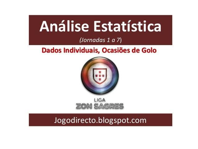 Análise Estatística (Jornadas 1 a 7)  Dados Individuais, Ocasiões de Golo  Jogodirecto.blogspot.com