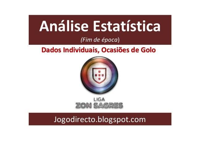 Análise Estatística (Fim de época) Jogodirecto.blogspot.com Dados Individuais, Ocasiões de Golo
