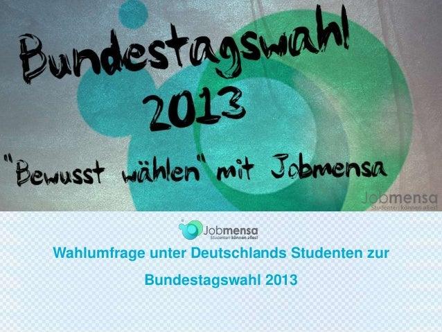 Wahlumfrage unter Deutschlands Studenten zur Bundestagswahl 2013