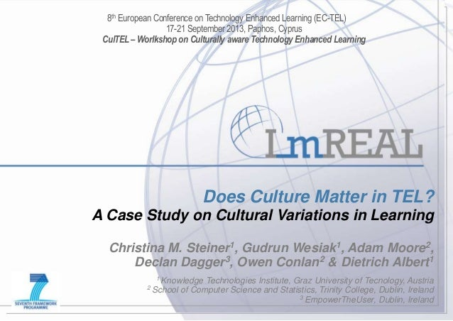 A Case Study on Cultural Variations in Learning Paphos, Cyprus– 17th September 2013 Does Culture Matter in TEL? A Case Stu...