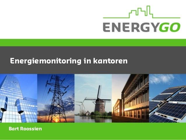 Energiemonitoring in kantoren Bart Roossien