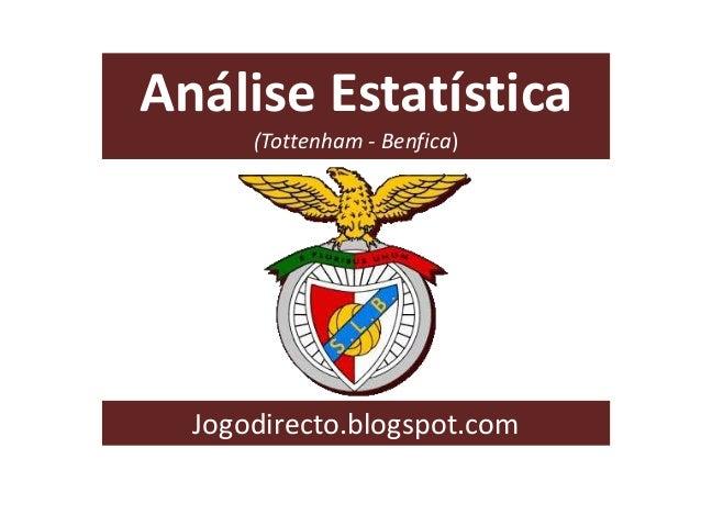 Análise Estatística (Tottenham - Benfica) Jogodirecto.blogspot.com