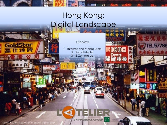 Hong Kong: Digital Landscape Overview 1. Internet and Mobile users 2. Social Media 3. E-Commerce Source Photo : http://afp...