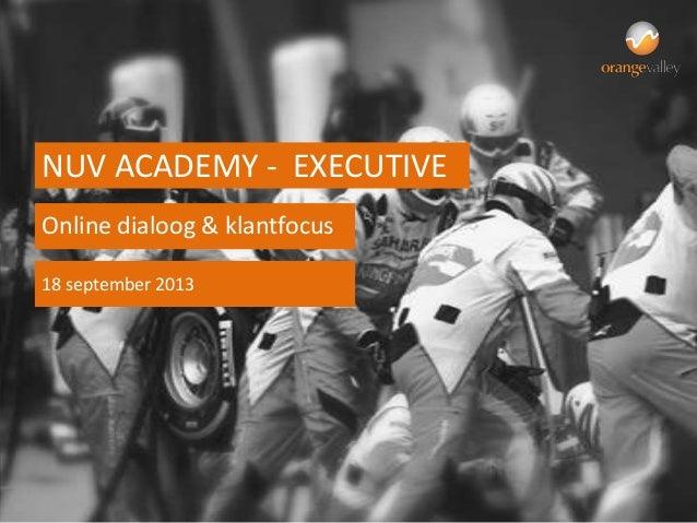 Online dialoog & klantfocus NUV ACADEMY - EXECUTIVE 18 september 2013