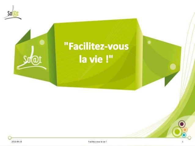 2013-09-19 Facilitez-vous la vie ! 1