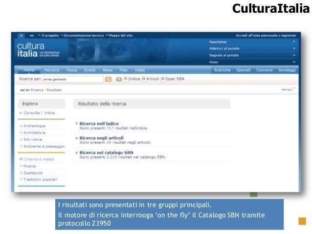 CulturaItalia CulturaItalia Nuova funzione di ricerca  I risultati sono presentati in tre gruppi principali. Il motore di ...