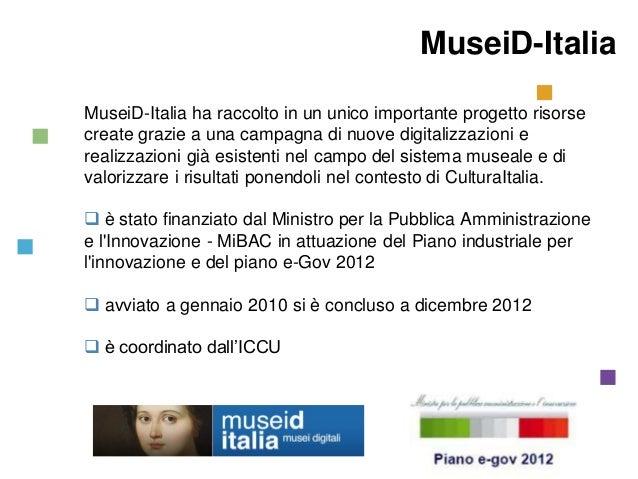 MuseiD-Italia MuseiD-Italia ha raccolto in un unico importante progetto risorse create grazie a una campagna di nuove digi...