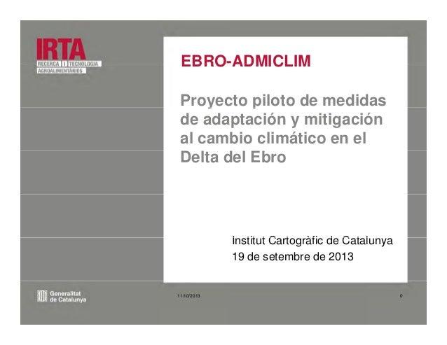 EBRO-ADMICLIMEBRO ADMICLIM Proyecto piloto de medidasy p de adaptación y mitigación al cambio climático en el Delta del Eb...