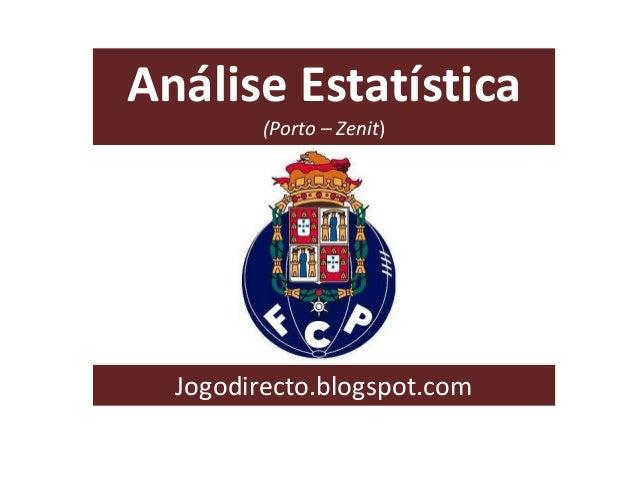Análise Estatística (Porto – Zenit)  Jogodirecto.blogspot.com