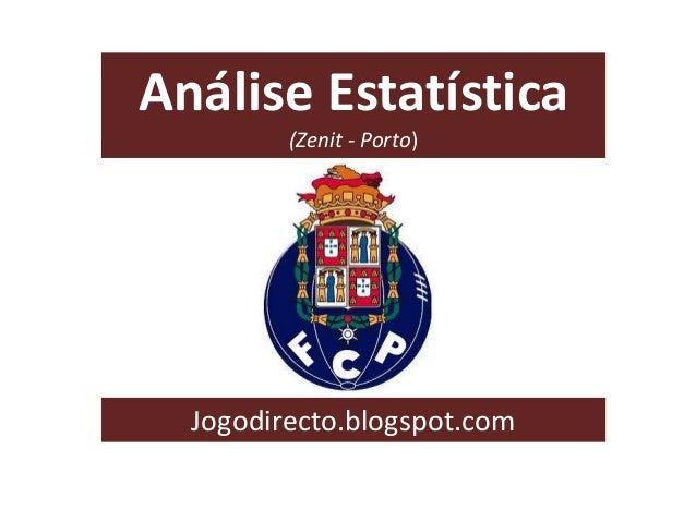 Análise Estatística (Zenit - Porto)  Jogodirecto.blogspot.com
