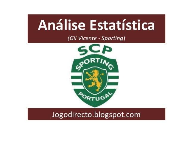 Análise Estatística (Gil Vicente - Sporting)  Jogodirecto.blogspot.com