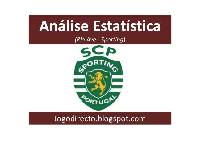 Análise Estatística (Rio Ave - Sporting)  Jogodirecto.blogspot.com